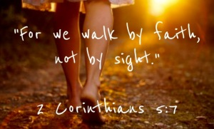 Walk faith